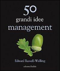 Cinquanta grandi idee. Management