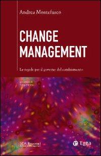 Change management. Le regole per il governo del cambiamento