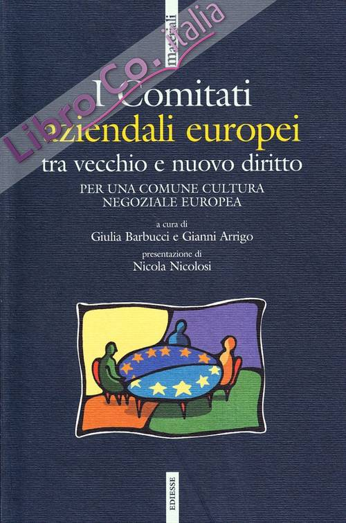 I Comitati aziendali europei tra vecchio e nuovo diritto. Per una comune cultura negoziale europea