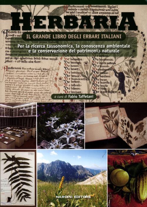 Herbaria. Il grande libro degli erbari italiani. Per la ricerca tassonomica, la conoscenza ambientale e la conservazione del patrimonio naturale