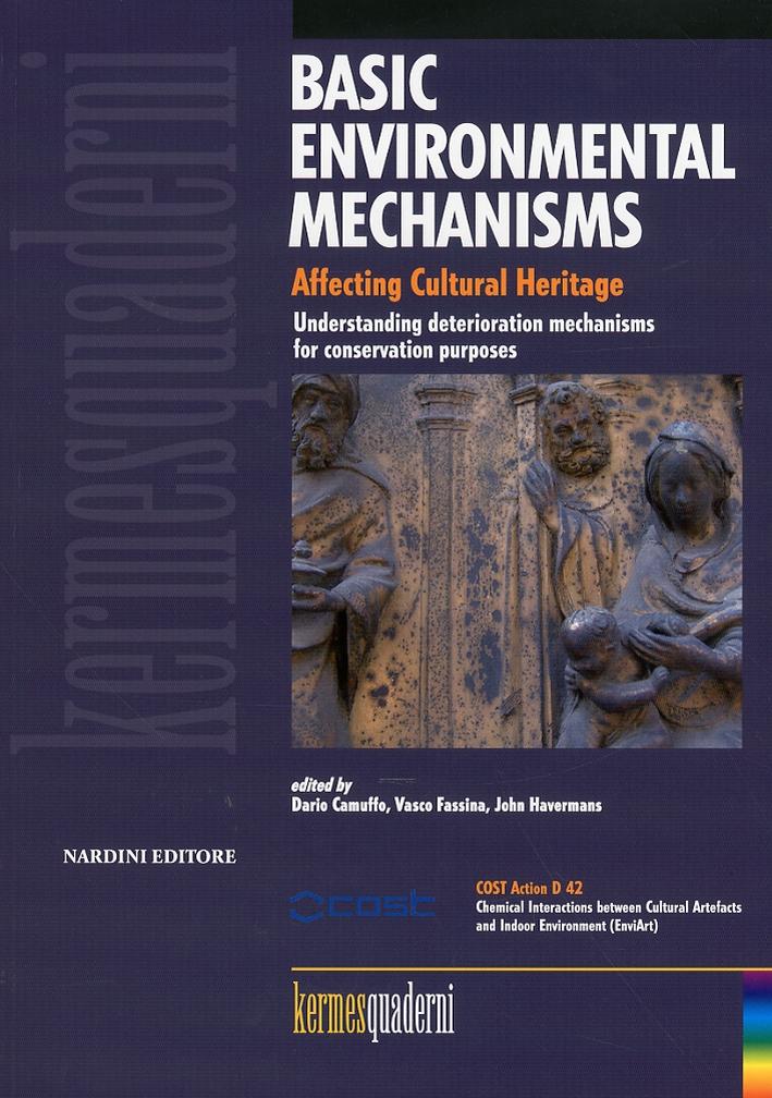 Basic environmental mechanism. Affecting cultural heritage. Understanding deterioration mechanisms for conversation purposes