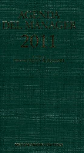Agenda del manager 2011. Annuario di informazione e cultura manageriale