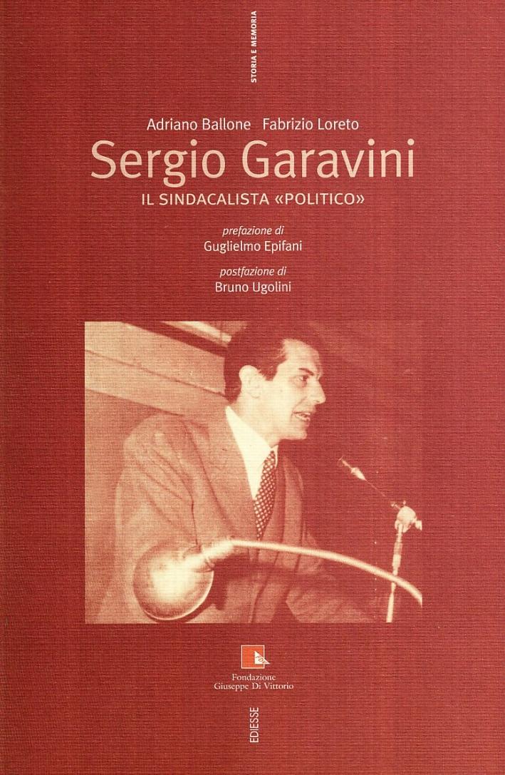 Sergio Garavini. Il sindacalista