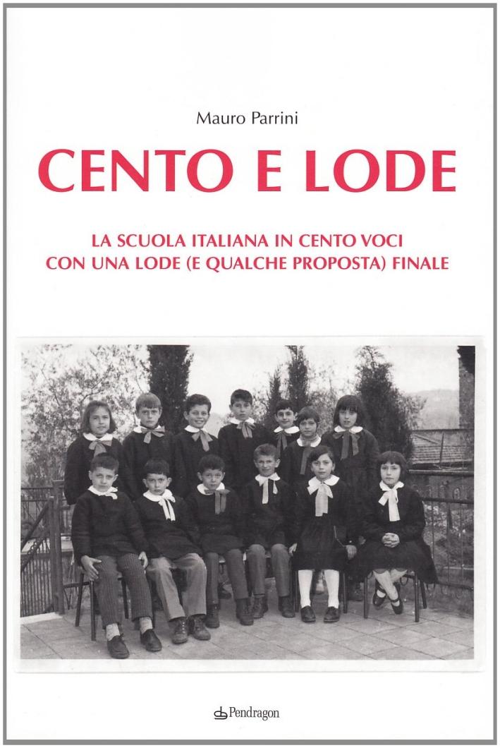 Cento e lode. La scuola italiana in cento voci. Con una lode (e qualche proposta) finale