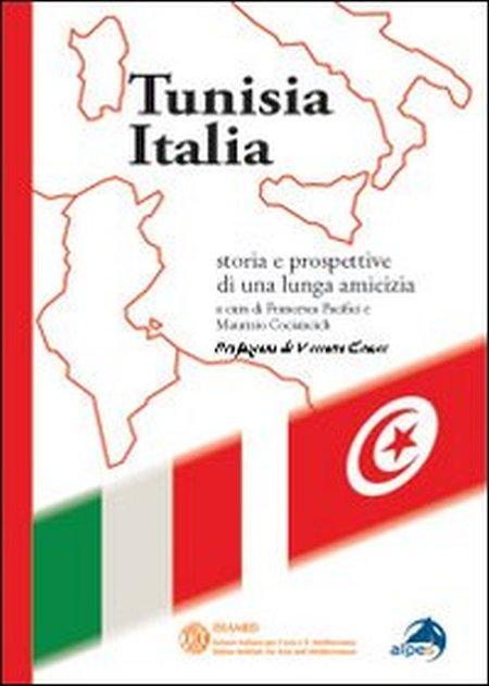 Tunisia Italia. Storie e prospettive di una lunga amicizia.