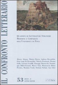 Il confronto letterario. Quaderni di letterature straniere moderne e comparate dell'università di Pavia. Vol. 53