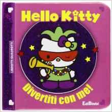 Hello Kitty e i suoi divertimenti. Ediz. illustrata