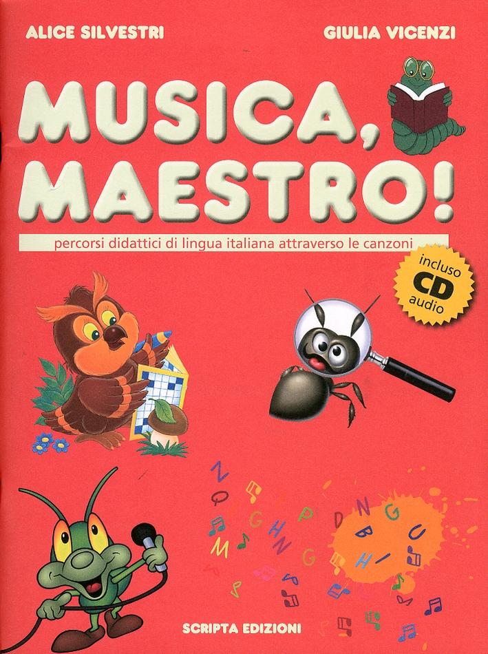 Musica maestro! Percorsi didattici di lingua italiana attraverso le canzoni. [Con CD Audio]