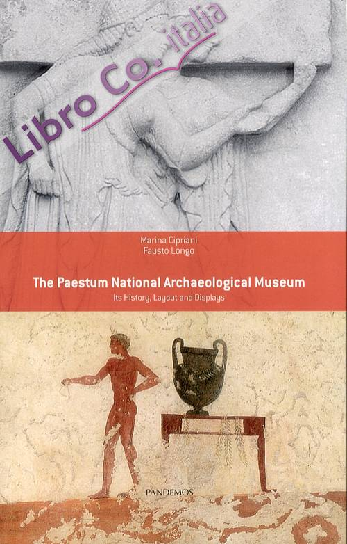 The Paestum national archaeological museum. Its history, layout and displays