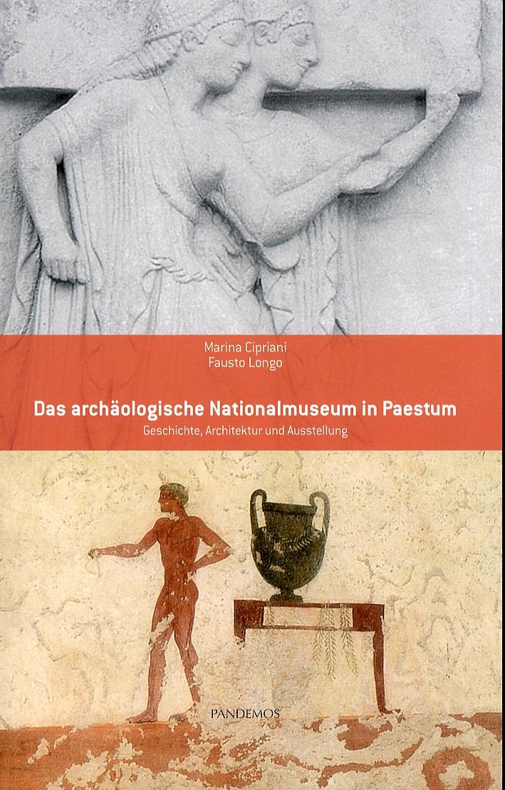 Das archäologische Nationalmuseum in Paestum. Geschichte, Architektur und Ausstellung