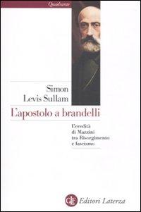 L'Apostolo a Brandelli. L'Eredità di Mazzini tra Risorgimento e Fascismo