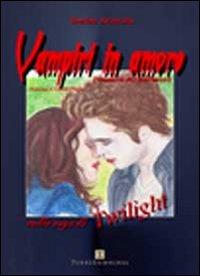 Vampiri in amore. Dinamica dei sentimenti nella saga di Twilight.