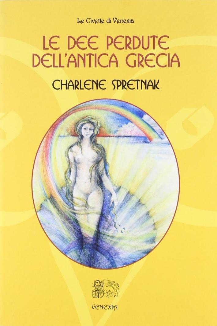 Le dee perdute dell'antica Grecia.