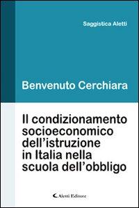 Il condizionamento socioeconomico dell'istruzione in Italia nella scuola dell'obbligo