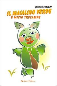 Il maialino verde e micio trezampe.