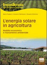 L'energia solare in agricoltura. Reddito economico e risanamento ambientale