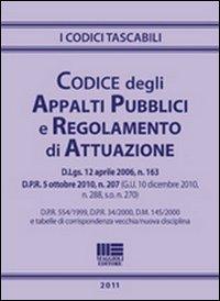 Codice degli appalti pubblici e regolamento di esecuzione e attuazione.