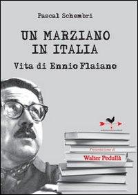 Un marziano in Italia. Vita di Ennio Flaiano.
