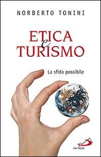 Etica e turismo. La sfida possibile.