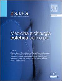 Medicina e chirurgia estetica del corpo. Con DVD