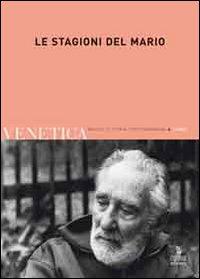 Venetica. Annuario di storia delle Venezie in età contemporanea (2009). Vol. 2: Le stagioni del Mario