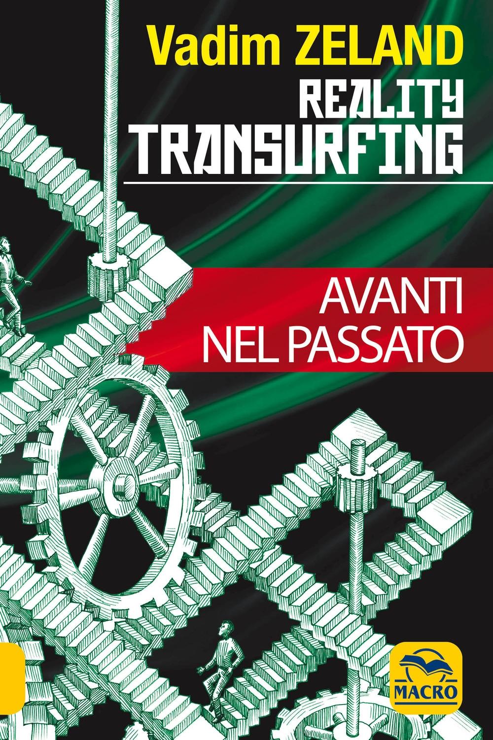 Reality transurfing. Avanti nel passato
