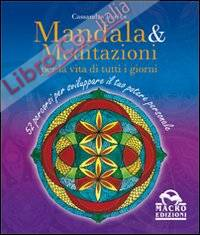 Mandala e meditazioni per la vita di tutti i giorni. 52 percorsi per sviluppare il tuo potere personale