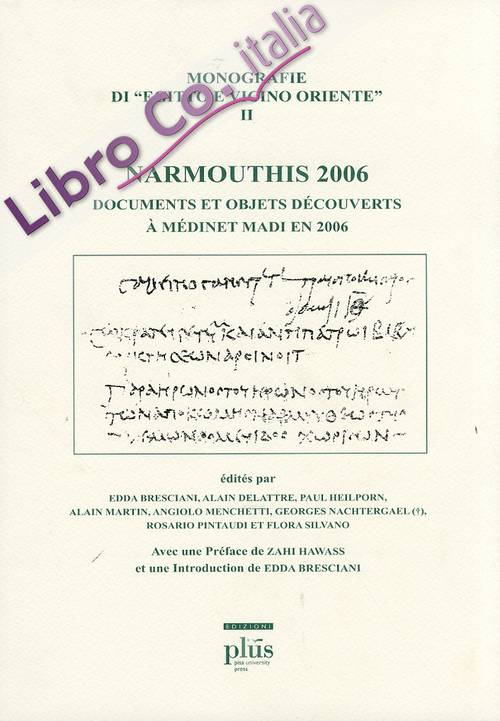 Narmouthis. 2006. Documents et objets decouverts a medinet madi en 2006.