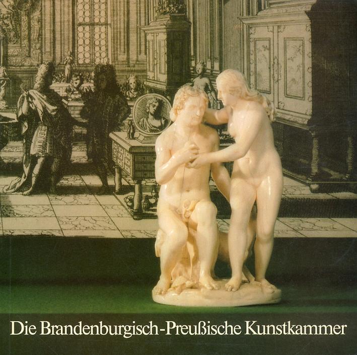 Die brandenburgisch-preussische kunstkammer