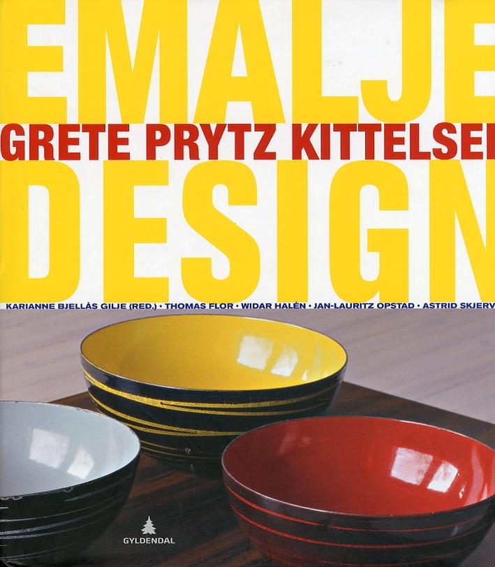Emalje og Design. Grete Pryts Kittelsen.