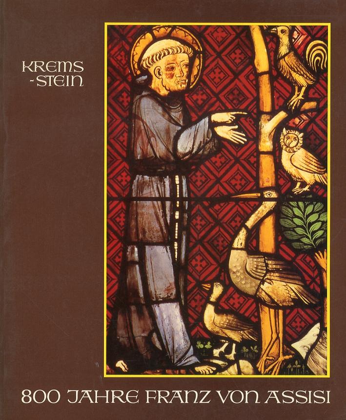 800 Jahre Franz Von Assisi. Franziskanische kunst und kultur des mittelalters