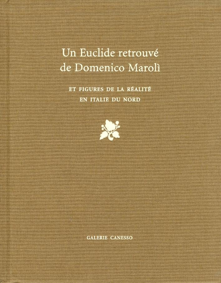 Un Euclide retrouvé de Domenico Marolì. Et figures de la réalité en Italie du Nord.