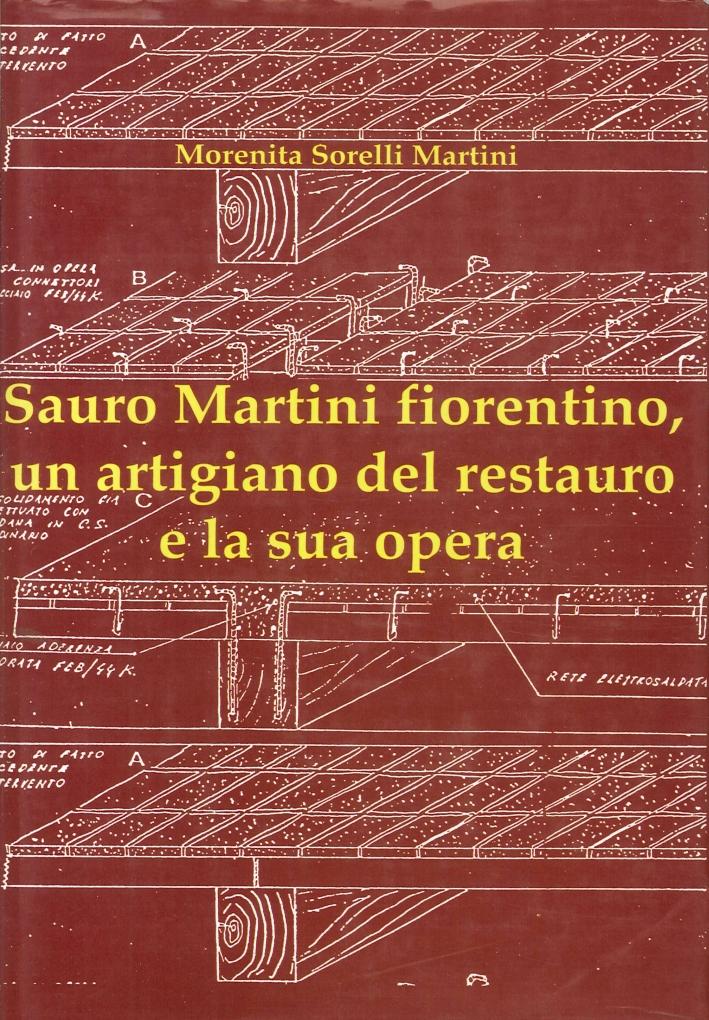 Sauro Martini Fiorentino, un Artigiano del Restauro e la Sua Opera.