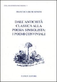 Rivista pascoliana. Vol. 5: Dall'antichità alla poesia simbolista. I poemi conviviali