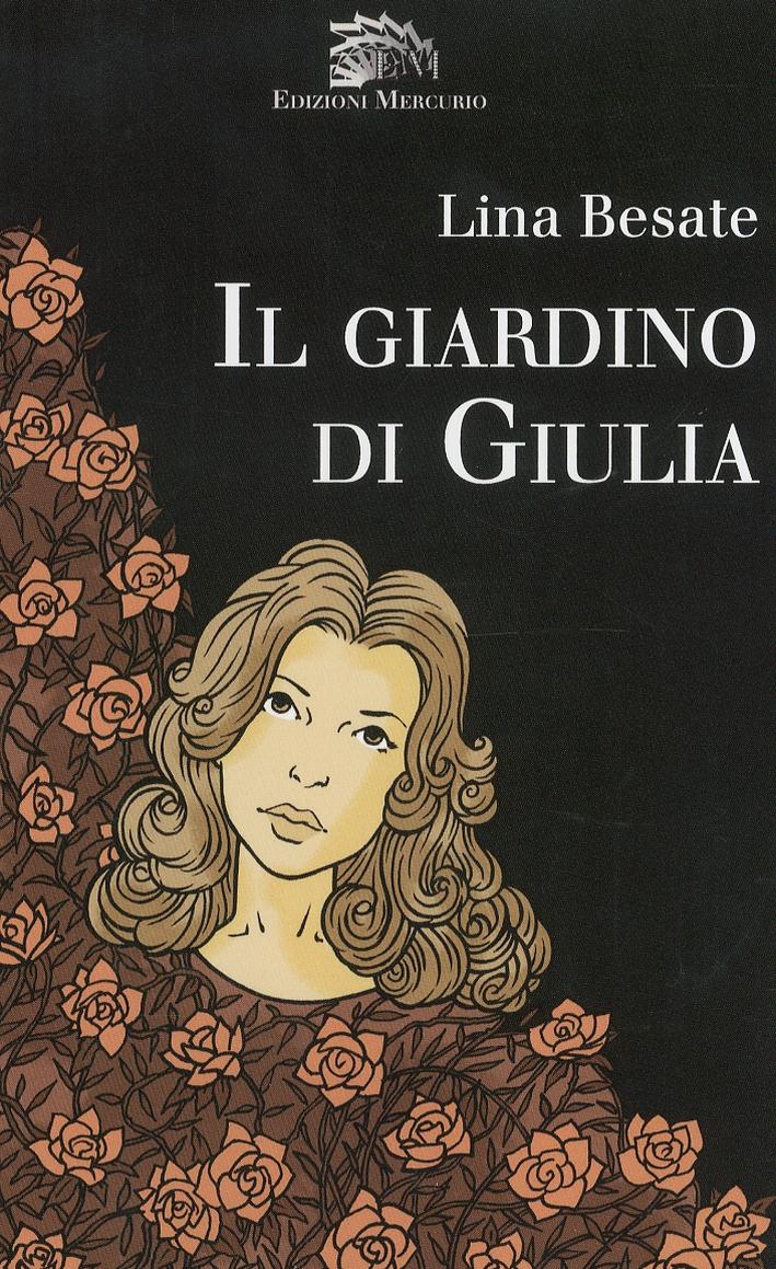 Il giardino di Giulia. (parole e omissioni)