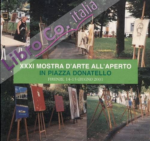 XXXI mostra d'arte all'aperto in Piazza Donatello.