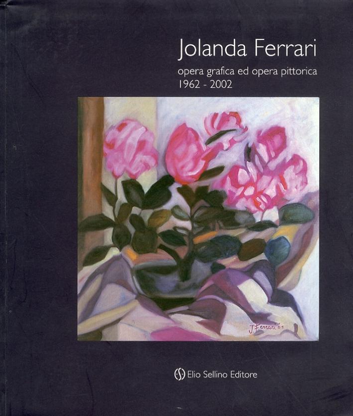 Jolanda Ferrari. Opera Grafica ed opera pittorica. 1962-2002