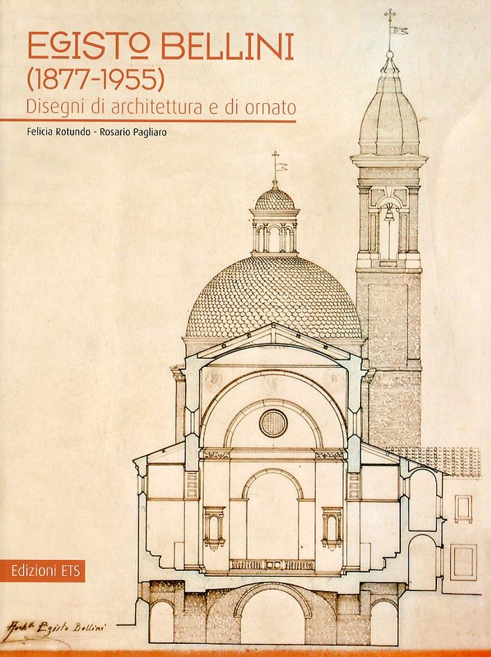 Egisto Bellini (1877-1955). Disegni di architettura e di ornato.