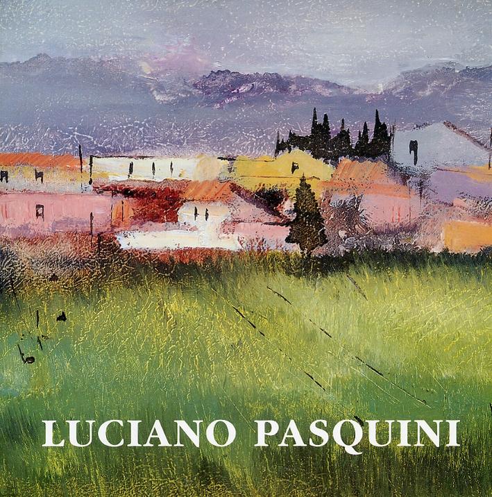 Luciano Pasquini. Opere recenti. [Edizione italiana, inglese, francese, giapponese].