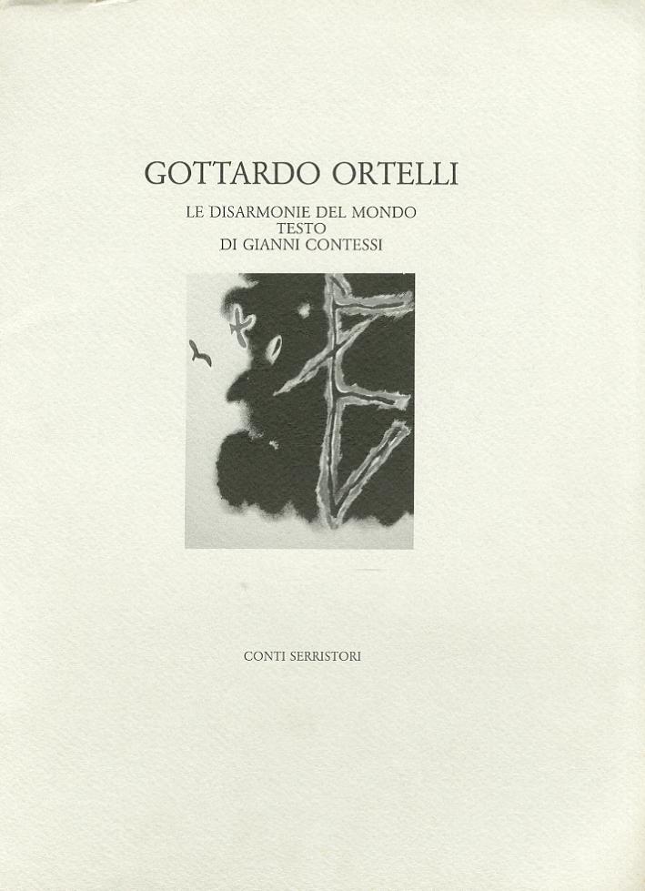 Gottardo Ortelli. Le disarmonie del mondo.