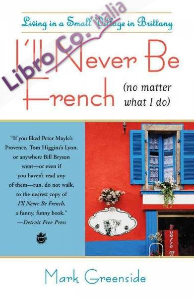 I'll Never Be French (No Matter What I Do).