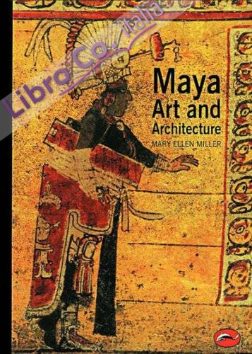 Maya Art and Architecture.