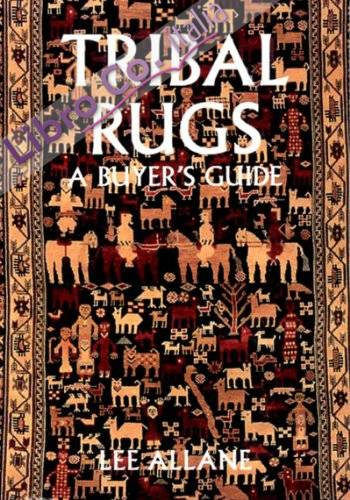 Tribal Rugs. A Buyer's Guide.