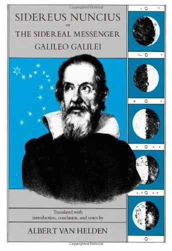 Sidereus Nuncius or the Sidereal Messenger Galileo Galilei.