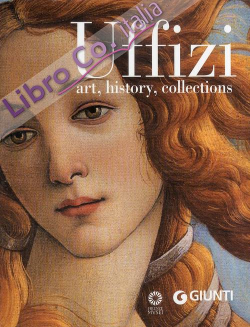 Uffizi. Art, history, collections. Revised edition.
