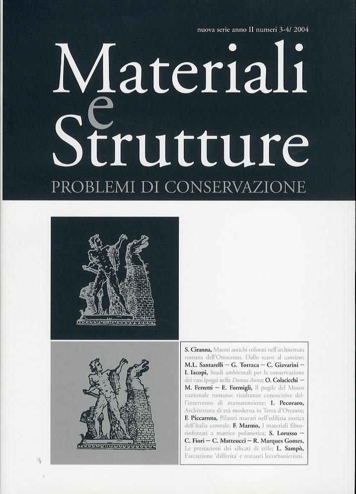 Materiali e strutture. Problemi di conservazione. Anno II. Numeri 3-4. 2004.