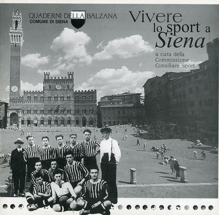 Vivere lo sport a Siena.