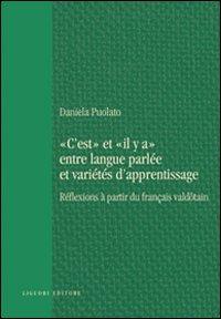 C'est et il y a entre langue parlée et varietés d'apprentissage. Réflexions à partir du français valdotain.