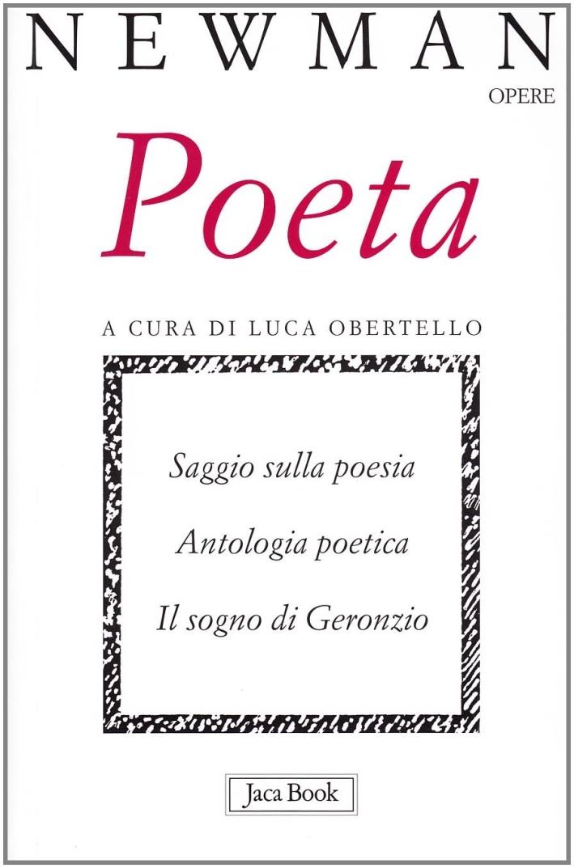 Poeta. Saggio sulla poesia. Antologia poetica. Il sogno di Geronzio.