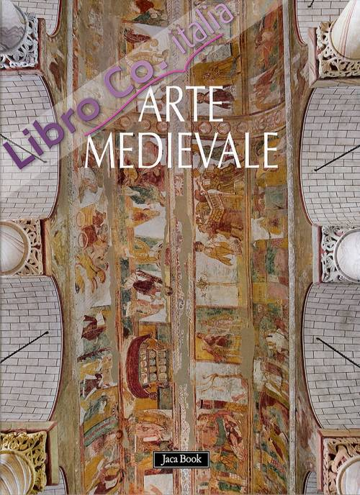 Arte e Architettura Medievale. Le Vie dello Spazio Liturgico. La Pietra e la Figura